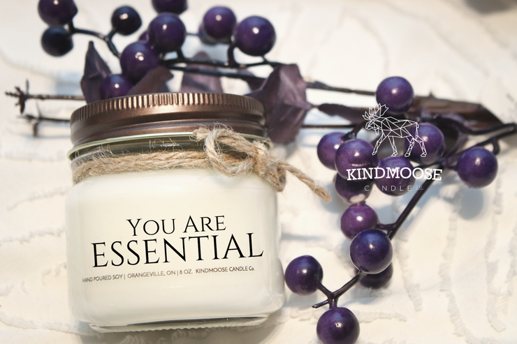 You Are Essential -A simple message of appreciation and admiration for all of the essential workers fighting to keep us fed, safe, and healthy during this crisis.  Hand poured Soy Candles hand-poured in Orangeville, Ontario