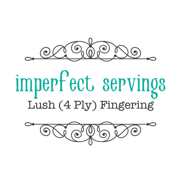 IMPERFECT SERVINGS - Lush 4 Ply Fingering