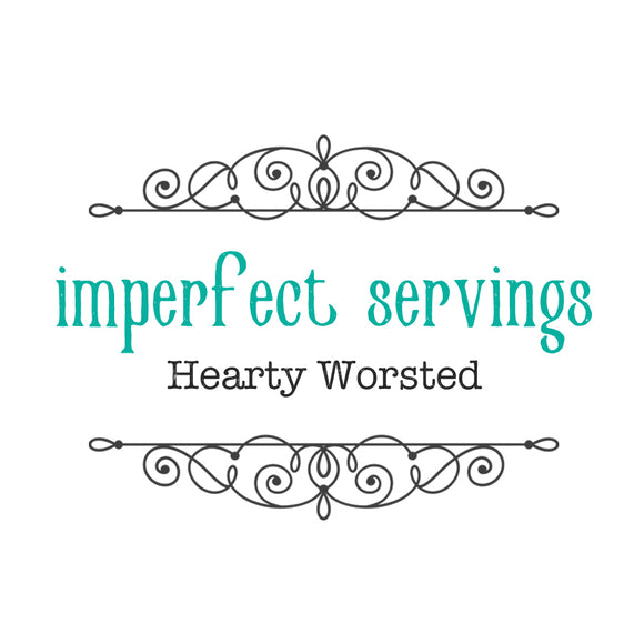 IMPERFECT SERVINGS - Hearty Worsted