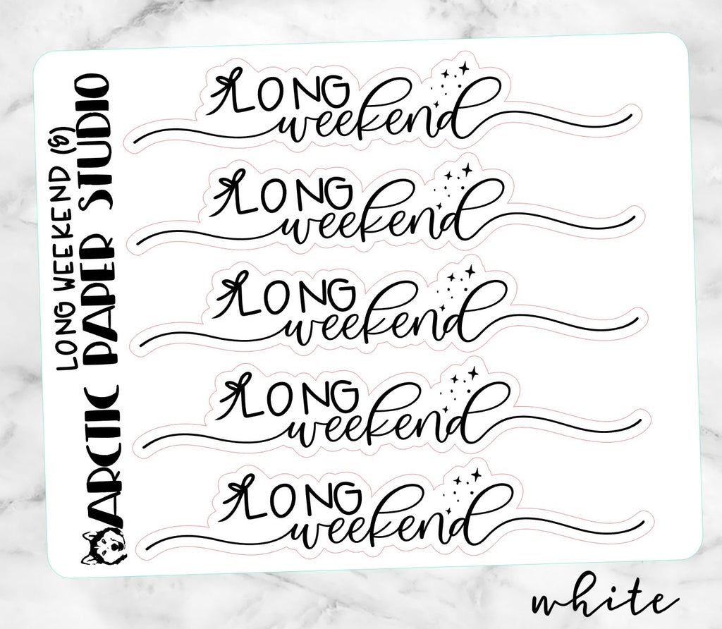 Long Weekend Banner (s) --- EC SIZE WHITE