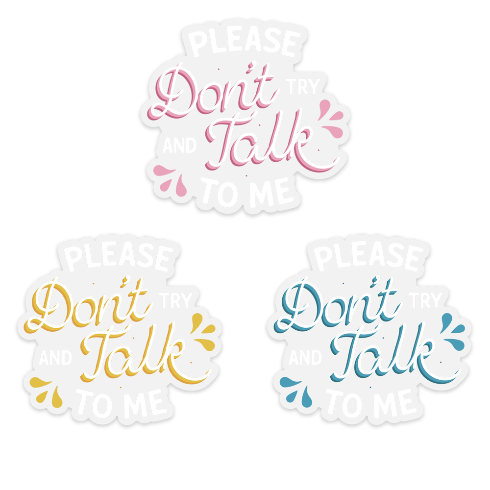 STICKER PACK | DONT TALK TO ME