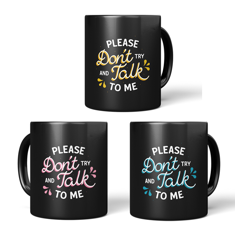MUG | PLEASE DONT TALK TO ME
