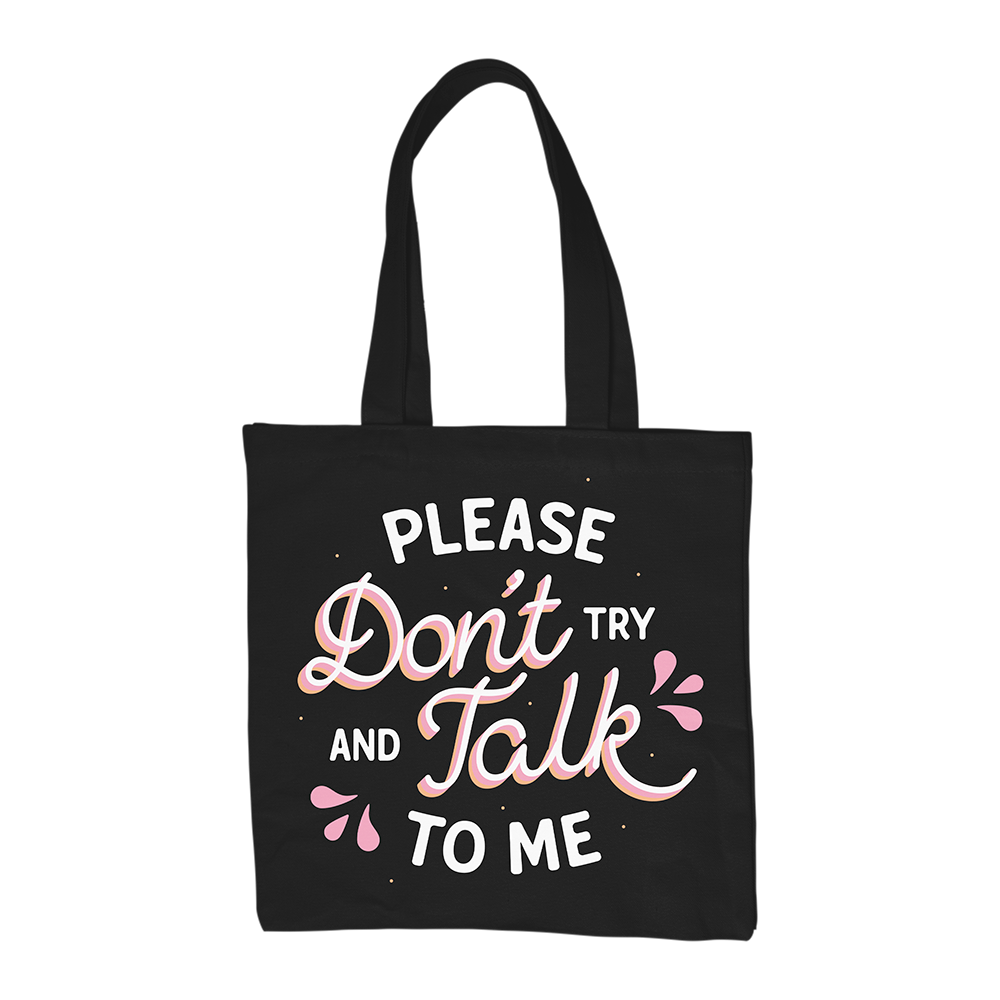 TOTE BAG | PLEASE DONT TALK TO ME