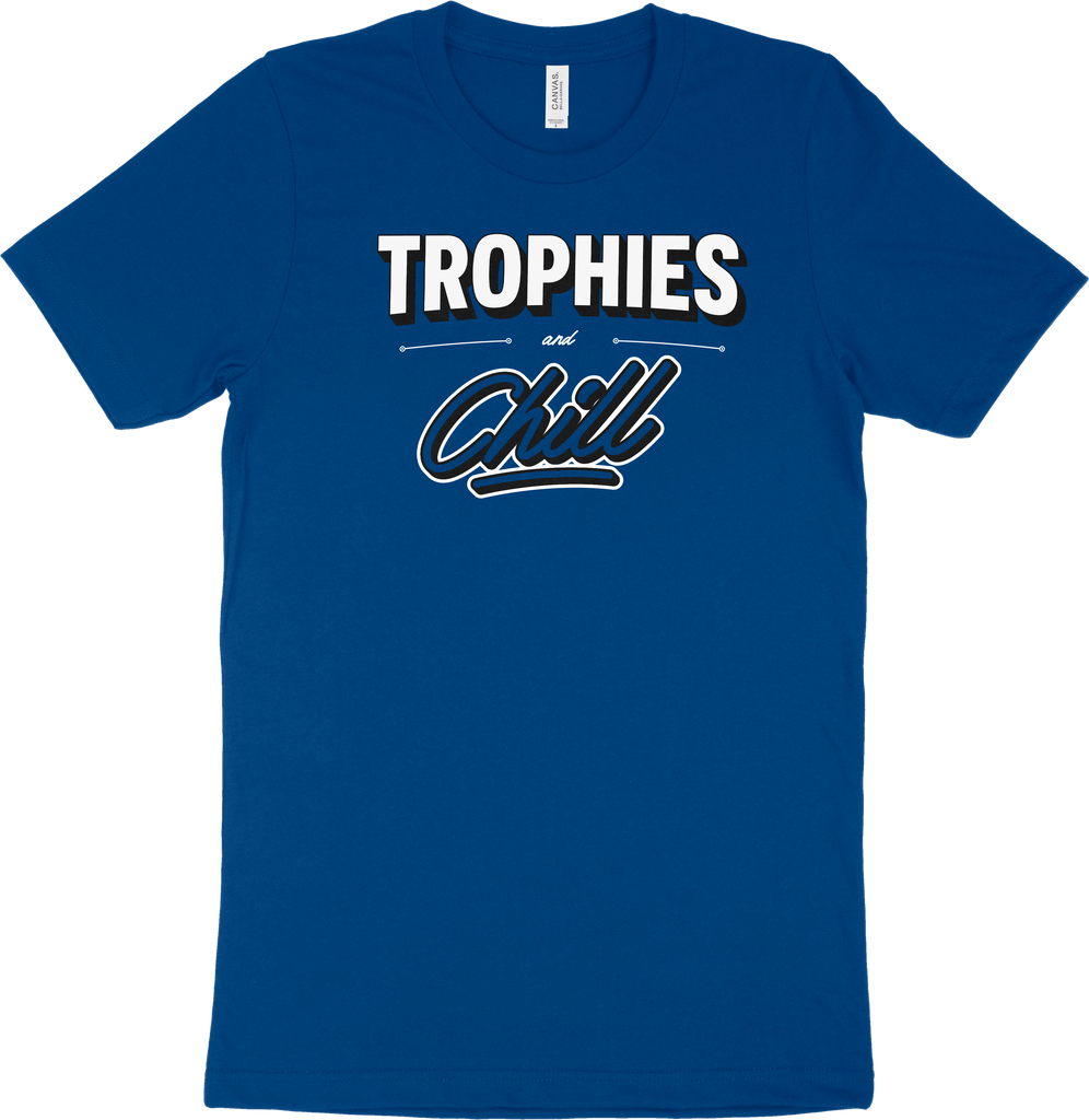T-SHIRT | TROPHIES & CHILL