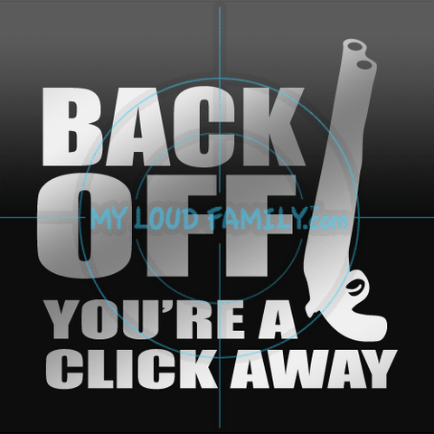 Back Off You're a Click Away Decal Sticker