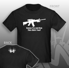 AR15 - Gonna Try and Ban This Shirt Too? Gun T-Shirt