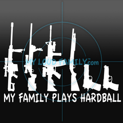 My Family Plays Hardball Decal Sticker