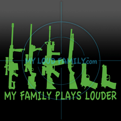 My Family Plays Louder Gun Family Decal Stickers