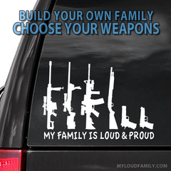 My Family is Loud and Proud Gun Family Decal Sticker