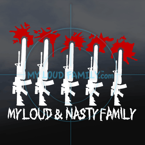 My Loud & Nasty Gun Family Decal Stickers