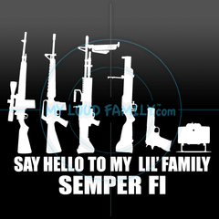 Say Hello to My lil' Family - Semper Fi Gun Decal Sticker
