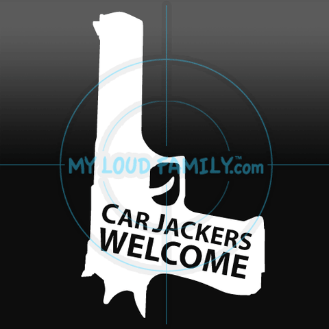 Car Jackers Welcome - Desert Eagle Decal Sticker