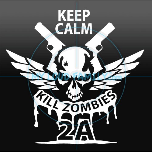 Keep Calm Kill Zombies Skull 2nd Amendment Decal Sticker