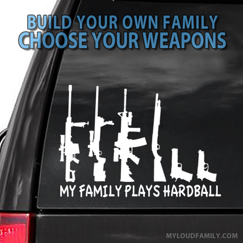 My Family Plays Hardball Gun Family Decal Stickers