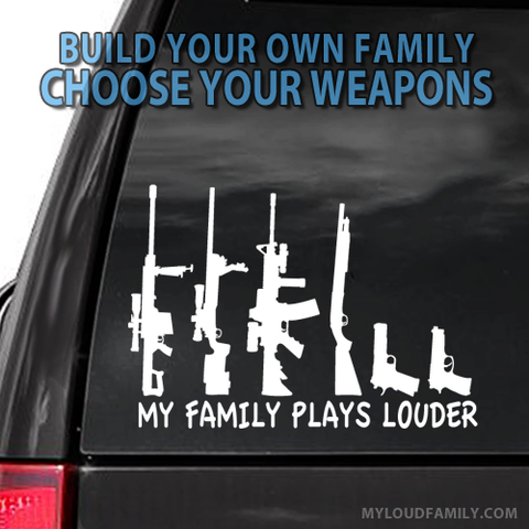 My Family Plays louder Camo Pattern Gun Family Decal Stickers