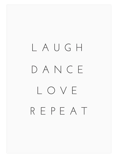 Laugh Dance Love Repeat