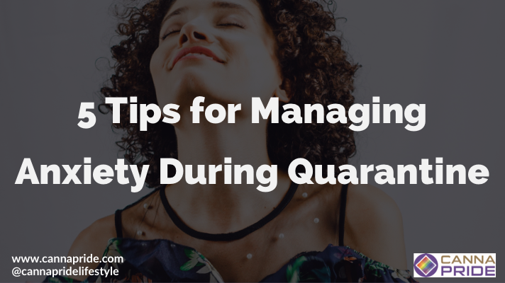 5 Tips for Managing Anxiety During Quarantine Anxiety