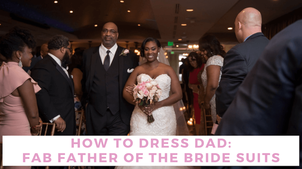 Father Of The Bride Suits What Should Your Dad Wear Bella Bridesmaids,Cute Cheap Wedding Dresses