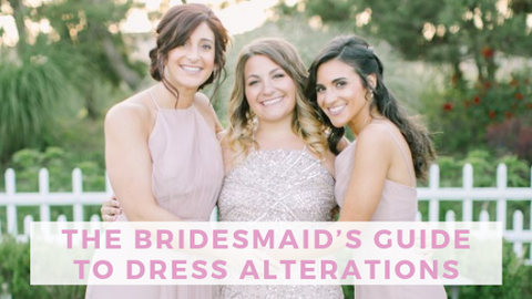 The Full Guide to Bridesmaid Dress Alterations
