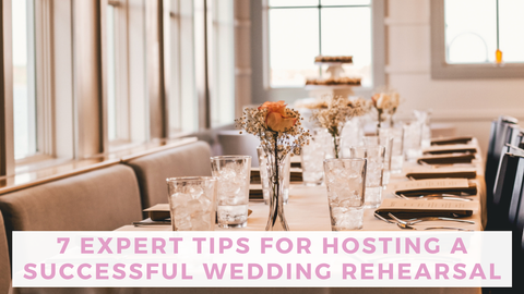 7 Expert Tips for Hosting a Successful Wedding Rehearsal