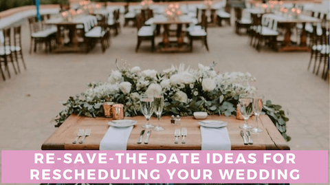 Re-save-the-date ideas for rescheduling wedding