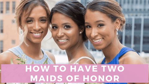Two maid of honors