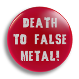 Death to False Metal 25mm Badge