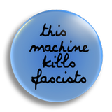 This Machine Kills Fascists 25mm Badge