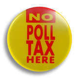 No Poll Tax Here 25mm Badge