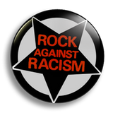 Rock Against Racism 25mm Badge