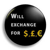 Will Exchange For Money 25mm Badge
