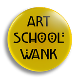 Art School Wank, Yellow 25mm Badge