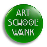 Art School Wank, Green 25mm Badge