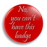 No, You Can't, 25mm Badge