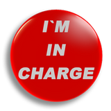 I'm In Charge 25mm Badge