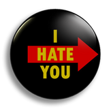 I Hate You, right 25mm Badge