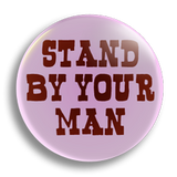 Stand By Your Man 25mm Badge