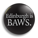 Edinburgh Is Baws 25mm Badge