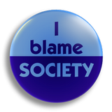 I Blame Society 25mm Badge