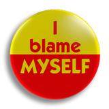 I Blame Myself 25mm Badge