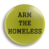 Arm The Homeless 25mm Badge