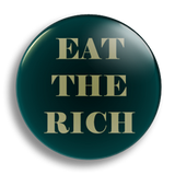 Eat The Rich 25mm Badge