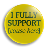 I Fully Support 25mm Badge