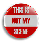 This Is Not My Scene 25mm Badge