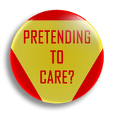Pretending To Care? 25mm Badge