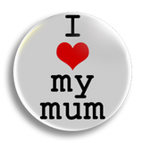 I Heart My Mum 25mm Badge