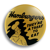 Hamburgers, A Treat To Eat 25mm Badge