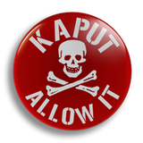 Kaput Allow It 25mm Badge