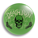 Death Dust Vintage Ad 25mm Badge