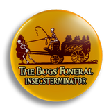 Bugs Funeral Vintage Ad 25mm Badge